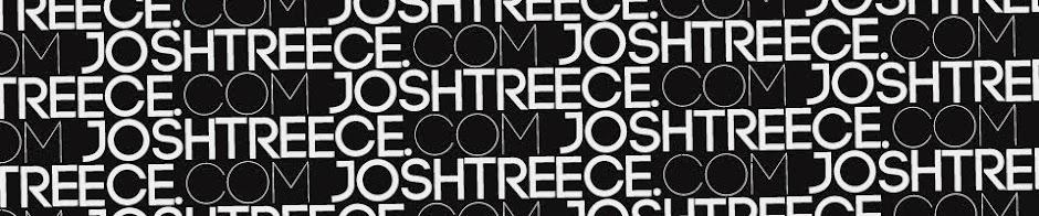 JOSHTREECE.COM